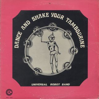 Universal Robot Band / Dance And Shake Your Tambourine front
