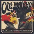 V.A. / Ote Maloya - The Birth Of Electric Maloya On Reunion Island 1975-1986-1