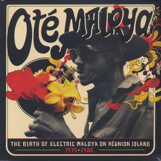 V.A. / Ote Maloya - The Birth Of Electric Maloya On Reunion Island 1975-1986