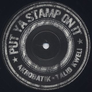 Akrobatik / Put Ya Stamp On It label
