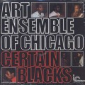 Art Ensemble Of Chicago / Certain Blacks