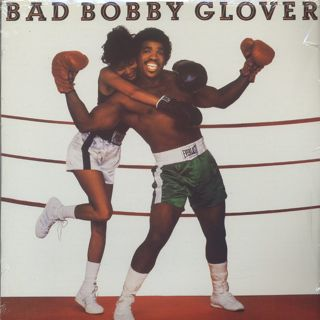Bobby Glover / Bad Bobby Glover