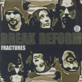 Break Reform / Fractures