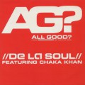 De La Soul Featuring Chaka Khan / All Good? (It Ain't And That's The Truth)