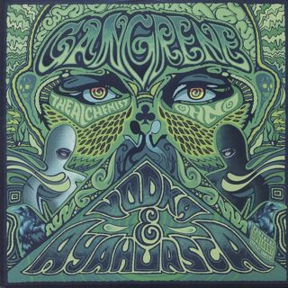 Gangrene / Vodka & Ayahuasca