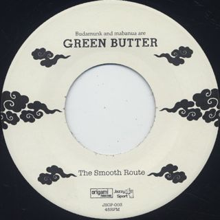 Green Butter / The Smooth Route c/w Where The Heart Is front