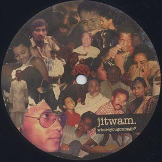 Jitwam / Whereyougonnago?