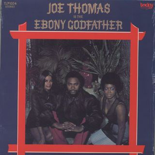 Joe Thomas / Is The Ebony Goodfather