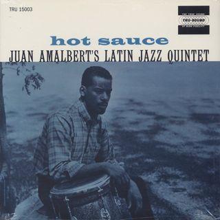 Juan Amalbert's Latin Jazz Quintet / Hot Sauce
