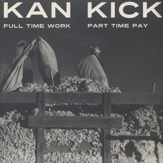 Kan Kick / Full Time Work Part Time Pay