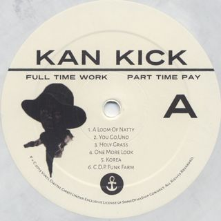 Kan Kick / Full Time Work Part Time Pay label