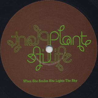 Plant Life / When She Smiles She Lights The Sky label