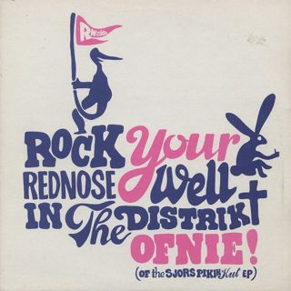 Rednose Distrikt / Rock Your Rednose Well In The Distrikt
