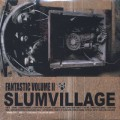 Slum Village / Fantastic Volume II-1