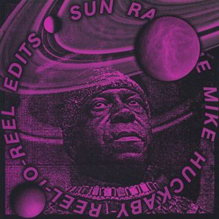Sun Ra / The Mike Huckaby Reel-To-Reel Edits Vol. 1