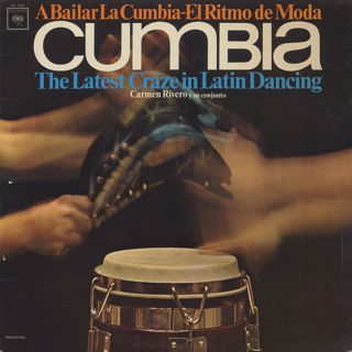 Carmen Rivero y su conjunto / Cumbia, The Latest Craze in Latin Dancing