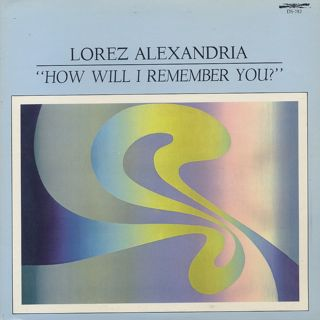 Lorez Alexandria / How Will I Remember You?