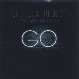 Chelsea Reject / Go