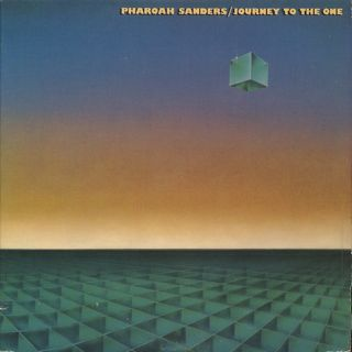 Pharoah Sanders / Journey To The One