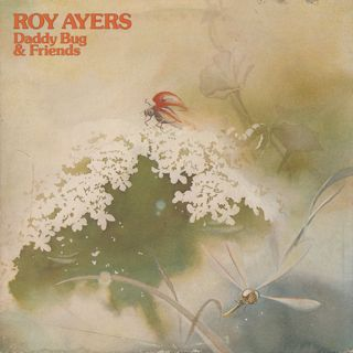 Roy Ayers / Daddy Bug and Friends