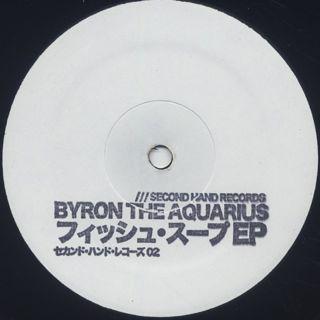 Byron The Aquarius / フィッシュ・スープEP (Fish Soup EP)
