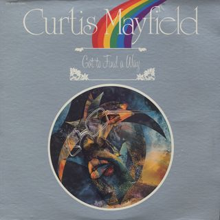 Curtis Mayfield / Got To Find A Way