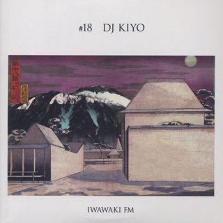 DJ Kiyo / Iwawaki FM #18
