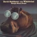David Matthews with Whirwind / Shoogie Wanna Boogie-1