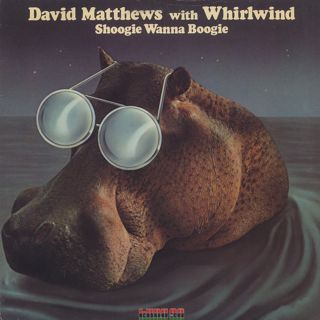 David Matthews with Whirwind / Shoogie Wanna Boogie