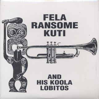 Fela Ransome Kuti And His Koola Lobitos / S.T.