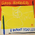 Gato Barbieri / I Want You (12