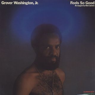 Grover Washington, Jr. / Feels So Good front