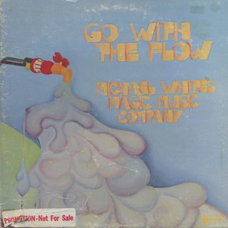 Michael White's Magic Music Company / Go With The Flow