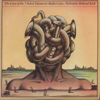 Rahsaan Roland Kirk / The Case Of The 3 Sided Dream In Audio Color