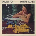 Robert Palmer / Double Fun