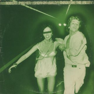 Robert Palmer / Sneakin' Sally Through The Alley