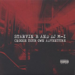 Starvin B And DJ M-1 / Choose Your Own Adventure