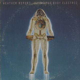 Weather Report / I Sing The Body Electric front