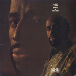 Yusef Lateef / Hush 'N' Thunder
