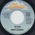 Bobby Caldwell / My Flame c/w Come To Me