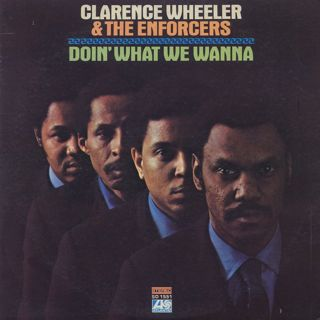 Clarence Wheeler & The Enforcers / Doin' What We Wanna