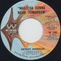 Detroit Emeralds / Whatcha Gonna Wear Tomorrow