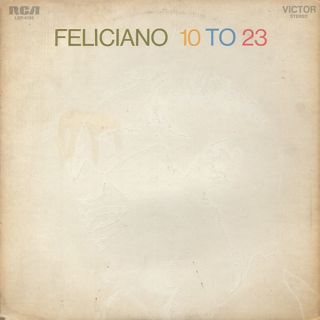 Jose Feliciano / 10 To 23
