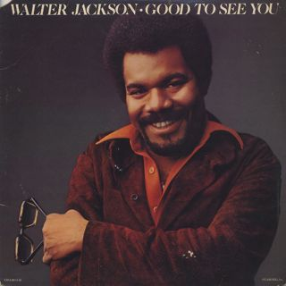 Walter Jackson / Good To See You