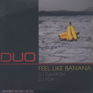 DJ Gajiroh & DJ Iida / Feel Like Banana