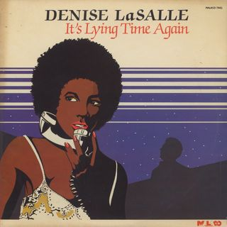 Denise LaSalle / It's Lying Time Again