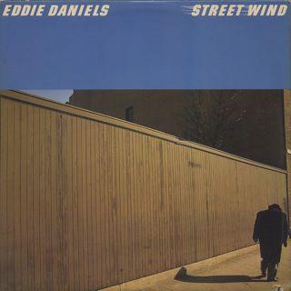 Eddie Daniels / Streetwind