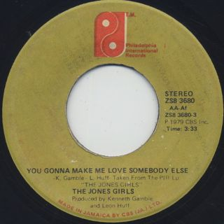 Jones Girls / You Gonna Make Me Love Somebody Else (7