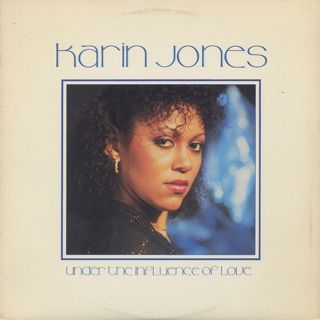 Karin Jones / Under The Influence Of Love