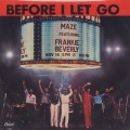 Maze featuring Frankie Beverly / Before I Let Go c/w Joy & Pain ①-1